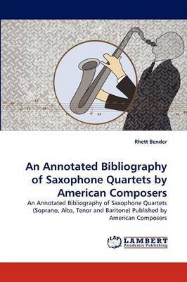 An Annotated Bibliography of Saxophone Quartets by American Composers