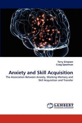 Anxiety and Skill Acquisition