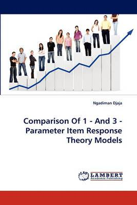 Comparison of 1 - And 3 - Parameter Item Response Theory Models