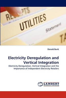 Electricity Deregulation and Vertical Integration