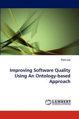 Improving Software Quality Using an Ontology-Based Approach