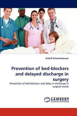 Prevention of Bed-Blockers and Delayed Discharge in Surgery