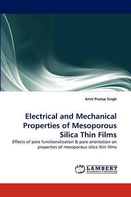 Electrical and Mechanical Properties of Mesoporous Silica Thin Films