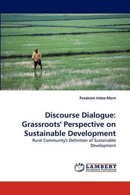 Discourse Dialogue: Grassroots' Perspective on Sustainable Development