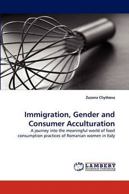 Immigration, Gender and Consumer Acculturation