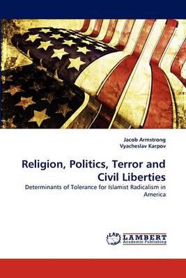 Religion, Politics, Terror and Civil Liberties