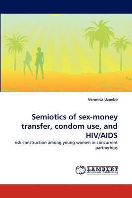 Semiotics of Sex-Money Transfer, Condom Use, and HIV/AIDS