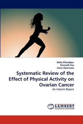 Systematic Review of the Effect of Physical Activity on Ovarian Cancer