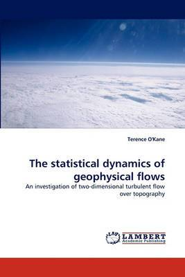The Statistical Dynamics of Geophysical Flows