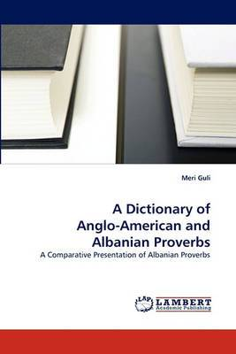 A Dictionary of Anglo-American and Albanian Proverbs
