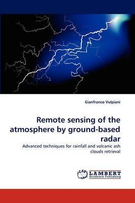 Remote Sensing of the Atmosphere by Ground-Based Radar