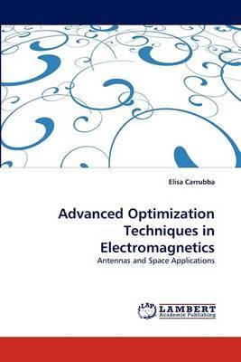 Advanced Optimization Techniques in Electromagnetics