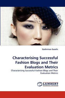Characterising Successful Fashion Blogs and Their Evaluation Metrics