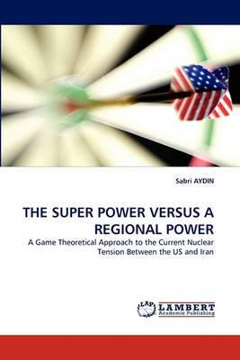 The Super Power Versus a Regional Power