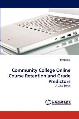 Community College Online Course Retention and Grade Predictors