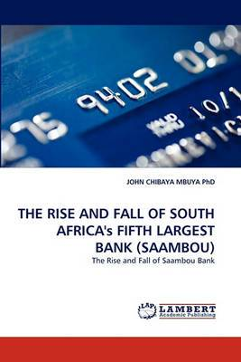 The Rise and Fall of South Africa's Fifth Largest Bank (Saambou)