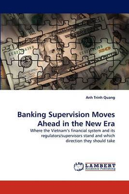 Banking Supervision Moves Ahead in the New Era