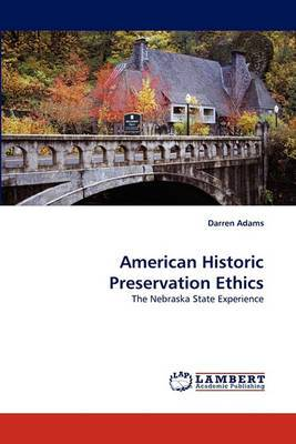 American Historic Preservation Ethics