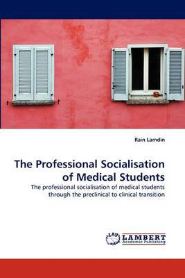 The Professional Socialisation of Medical Students