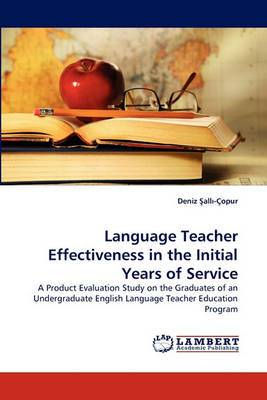 Language Teacher Effectiveness in the Initial Years of Service