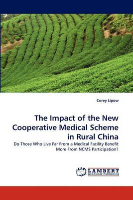 The Impact of the New Cooperative Medical Scheme in Rural China