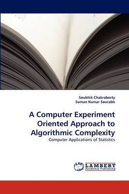 A Computer Experiment Oriented Approach to Algorithmic Complexity