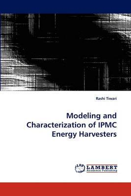 Modeling and Characterization of Ipmc Energy Harvesters