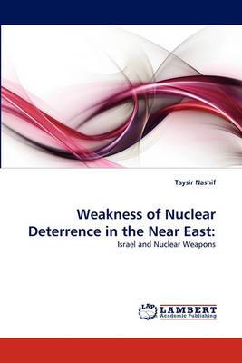 Weakness of Nuclear Deterrence in the Near East