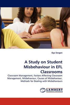 A Study on Student Misbehaviour in Efl Classrooms