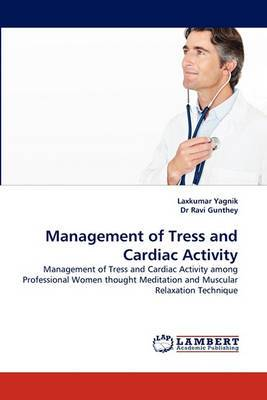Management of Tress and Cardiac Activity