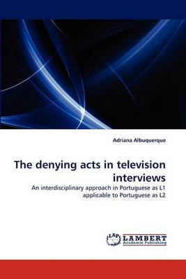 The Denying Acts in Television Interviews