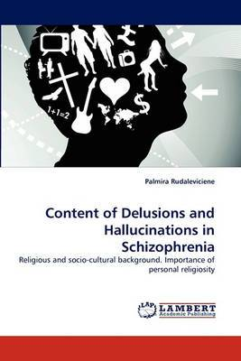 Content of Delusions and Hallucinations in Schizophrenia