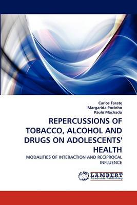 Repercussions of Tobacco, Alcohol and Drugs on Adolescents' Health
