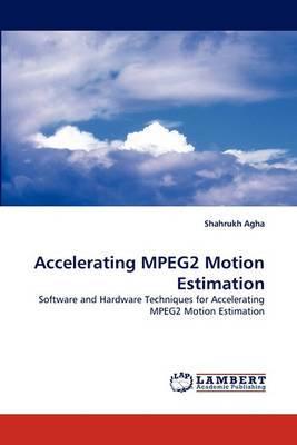 Accelerating Mpeg2 Motion Estimation