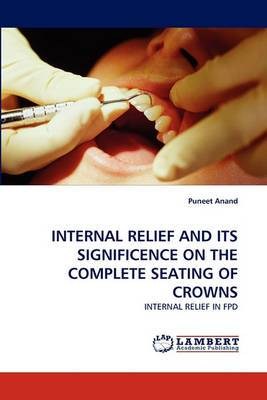 Internal Relief and Its Significence on the Complete Seating of Crowns