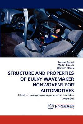Structure and Properties of Bulky Wavemaker Nonwovens for Automotives