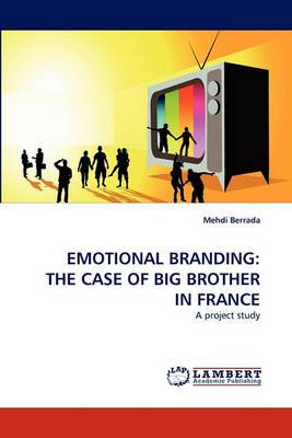 Emotional Branding: The Case of Big Brother in France