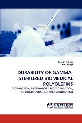 Durability of Gamma-Sterilized Biomedical Polyolefins