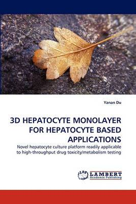 3D Hepatocyte Monolayer for Hepatocyte Based Applications