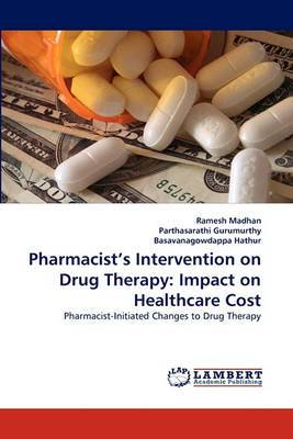 Pharmacist's Intervention on Drug Therapy: Impact on Healthcare Cost