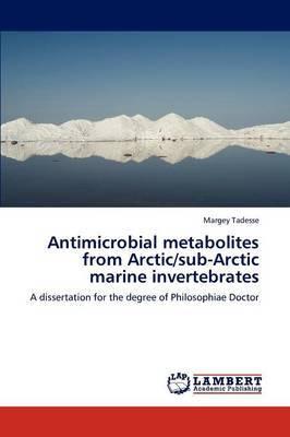 Antimicrobial Metabolites from Arctic/Sub-Arctic Marine Invertebrates
