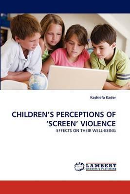 Children's Perceptions of 'Screen' Violence