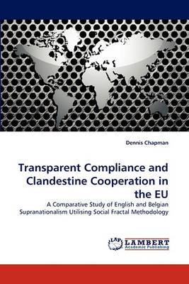 Transparent Compliance and Clandestine Cooperation in the Eu