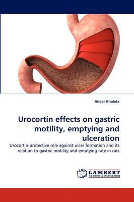 Urocortin Effects on Gastric Motility, Emptying and Ulceration