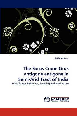 The Sarus Crane Grus Antigone Antigone in Semi-Arid Tract of India
