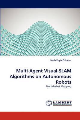 Multi-Agent Visual-Slam Algorithms on Autonomous Robots