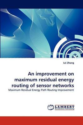 An Improvement on Maximum Residual Energy Routing of Sensor Networks