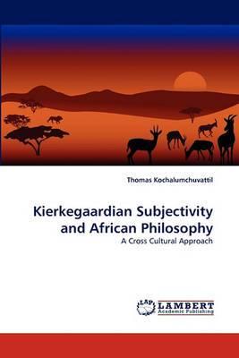 Kierkegaardian Subjectivity and African Philosophy