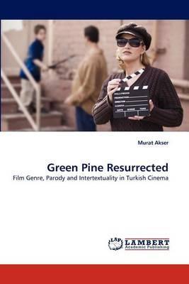 Green Pine Resurrected