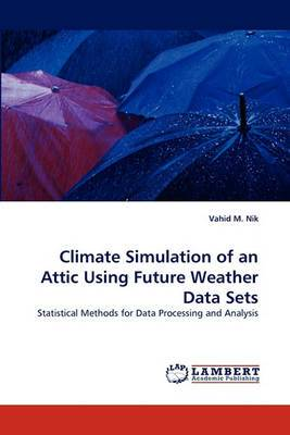 Climate Simulation of an Attic Using Future Weather Data Sets